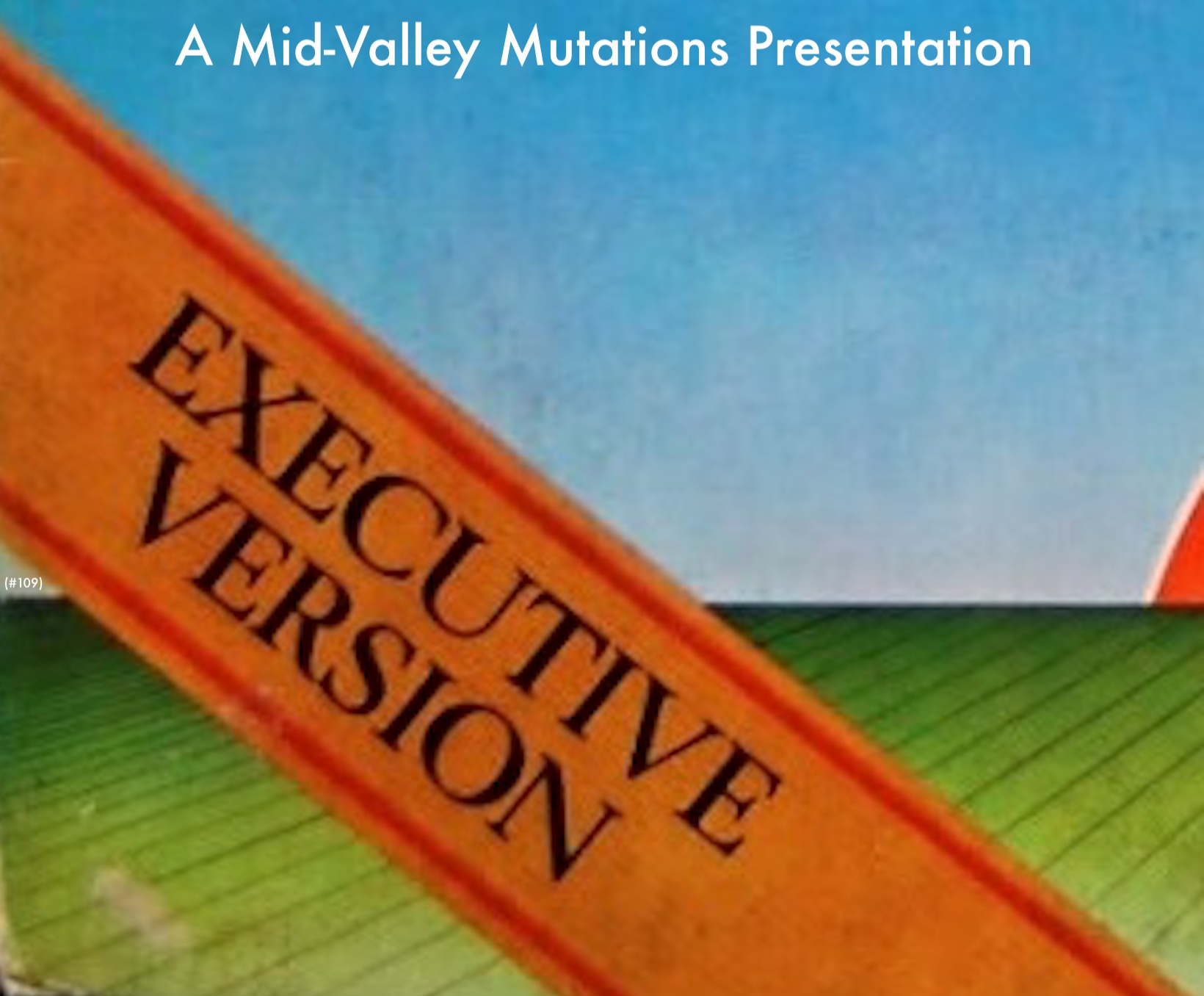 The Executive Version (#109) | Mid-Valley Mutations